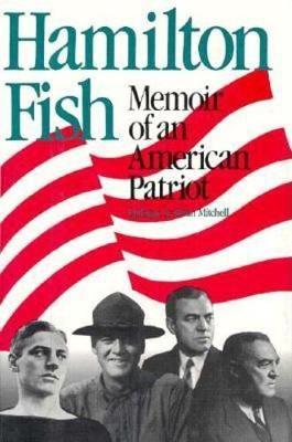 Hamilton Fish: Memoir of an American Patriot (Hardback)
