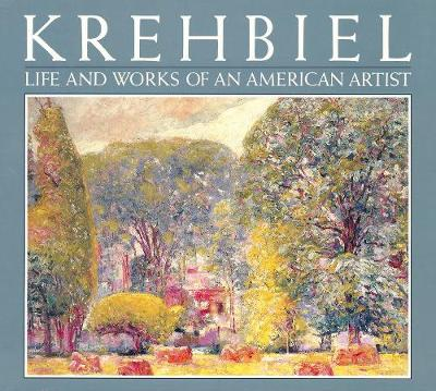 Krehbiel: Life and Works of an American Artist (Hardback)