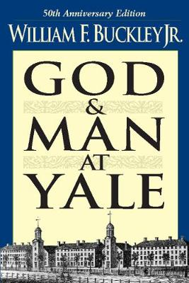 God and Man at Yale: The Superstitions of 'Academic Freedom' (Paperback)
