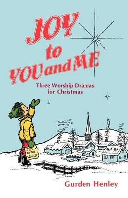 Joy To You And Me: Three Worship Dramas For Christmas (Paperback)