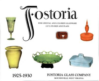 Fostoria Fine Crystal and Colored Glassware: Cut, Etched and Plain 1925-1930 (Paperback)