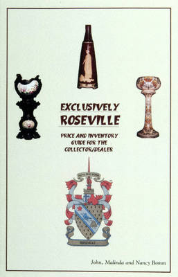 Exclusively Roseville: Price and Inventory Guide for the Collector/Dealer (Paperback)