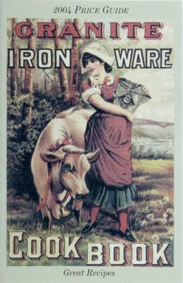 The Granite Iron Ware Cook Book (Paperback)