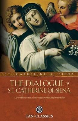 The Dialogue of St. Catherine of Siena - Tan Classics (Paperback)