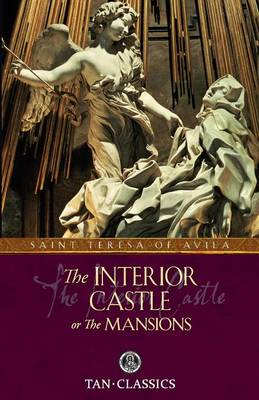 The Interior Castle: Or the Mansions - Tan Classics (Paperback)