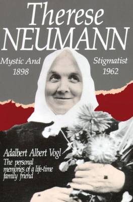 Therese Neumann: Mystic and Stigmatist (Paperback)