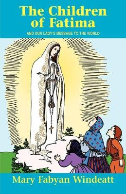 The Children of Fatima: And Our Lady's Message to the World - Saints Lives (Paperback)