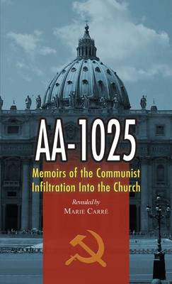 AA-1025: Memoirs of the Communist Infiltration Into the Church (Paperback)