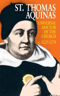 St. Thomas Aquinas: Universal Doctor of the Church C. 1225-1274 (Paperback)