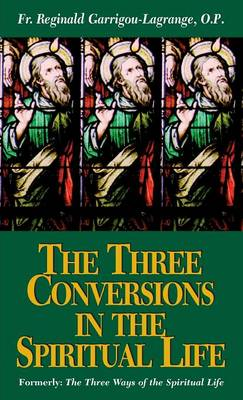 The Three Conversions in the Spiritual Life (Paperback)