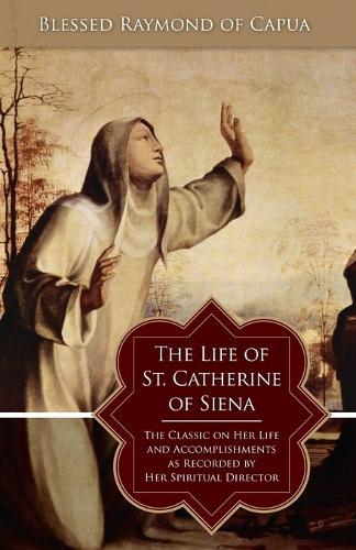 The Life of St. Catherine of Siena (Paperback)