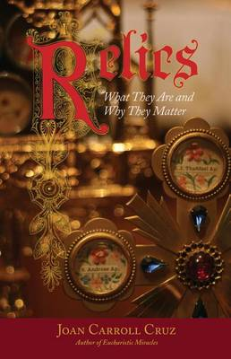 Relics: What They Are and Why They Matter (Paperback)