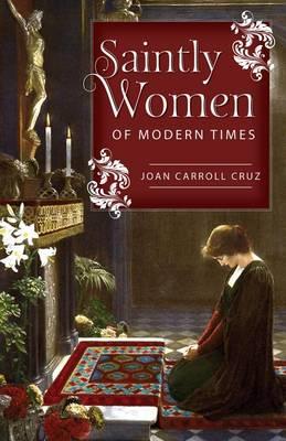 Saintly Women of Modern Times (Paperback)