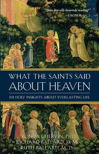 What the Saints Said about Heaven: 101 Holy Insights on Everlasting Life (Paperback)