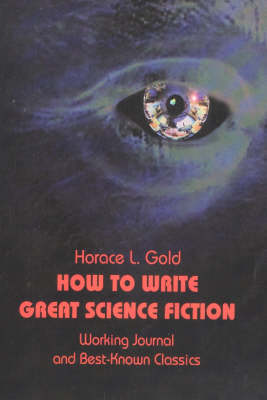 How to Write Great Science Fiction: Working Journal & Best-Known Classics (Paperback)