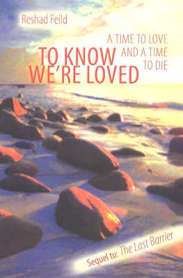 To Know We're Loved: A Time to Love and a Time to Die (Paperback)