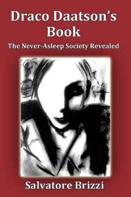 Draco Daatson's Book: The Never Asleep Society Revealed (Paperback)