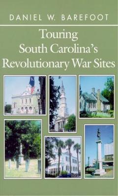 Touring South Carolina's Revolutionary War Sites (Paperback)