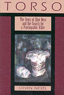 Torso: The Story of Eliot Ness and the Search for a Psychopathic Killer (Paperback)