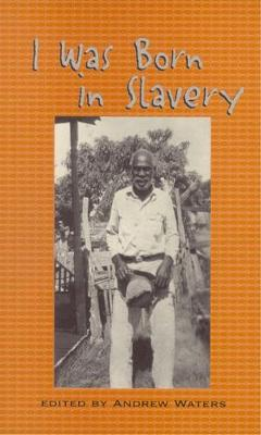 I Was Born in Slavery: Personal Accounts of Slavery in Texas (Paperback)