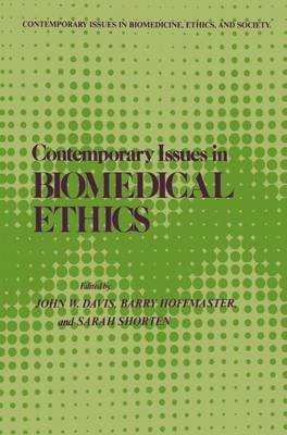 Contemporary Issues in Biomedical Ethics - Contemporary Issues in Biomedicine, Ethics, and Society (Hardback)