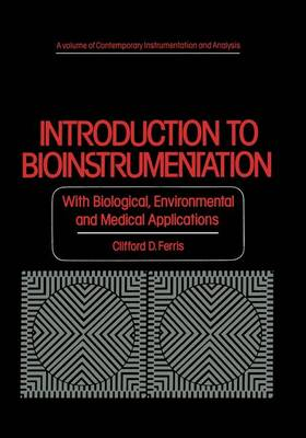 Introduction to Bioinstrumentation: With Biological, Environmental, and Medical Applications - Contemporary Instrumentation and Analysis (Paperback)