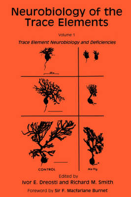 Neurobiology of the Trace Elements: Neurobiology of the Trace Elements Trace Elements Neurobiology and Deficiencies Volume 1 - Contemporary Neuroscience (Hardback)