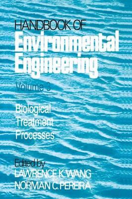 Biological Treatment Processes - Handbook of Environmental Engineering 3 (Hardback)