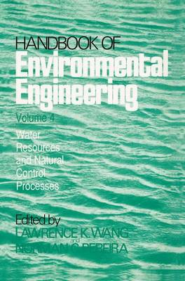 Water Resources and Control Processes: Volume 4 - Handbook of Environmental Engineering 4 (Hardback)