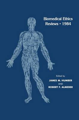 Biomedical Ethics Reviews * 1984 - Biomedical Ethics Reviews (Hardback)