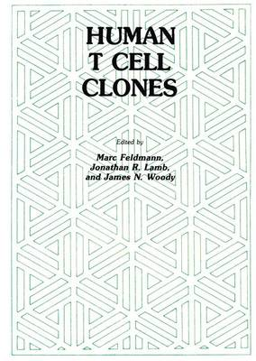 Human T Cell Clones: A New Approach to Immune Regulation - Experimental Biology and Medicine 9 (Hardback)
