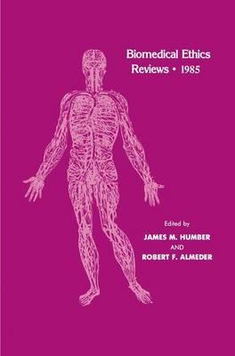 Biomedical Ethics Reviews * 1985 - Biomedical Ethics Reviews (Hardback)