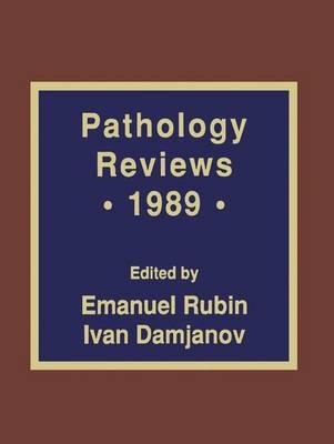 Pathology Reviews * 1989 (Hardback)