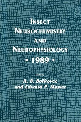 Insect Neurochemistry and Neurophysiology * 1989 * - Experimental and Clinical Neuroscience (Hardback)