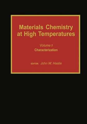 Materials Chemistry at High Temperatures: Characterization - Materials Chemistry at High Temperatures 1 (Hardback)
