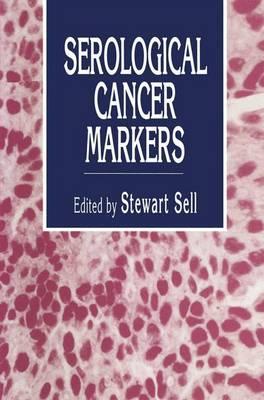 Serological Cancer Markers - Contemporary Biomedicine 11 (Hardback)