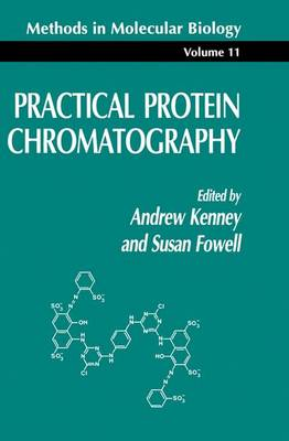 Practical Protein Chromatography - Methods in Molecular Biology 11 (Hardback)
