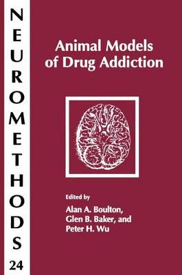 Animal Models of Drug Addiction - Neuromethods 24 (Hardback)
