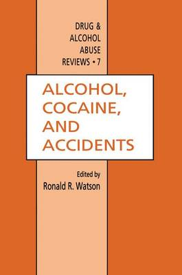 Alcohol, Cocaine, and Accidents - Drug and Alcohol Abuse Reviews 7 (Hardback)