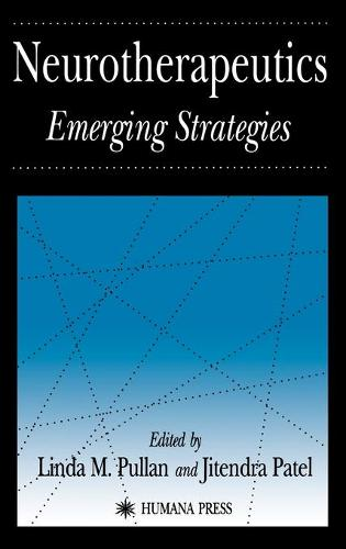 Neurotherapeutics: Emerging Strategies - Contemporary Neuroscience (Hardback)