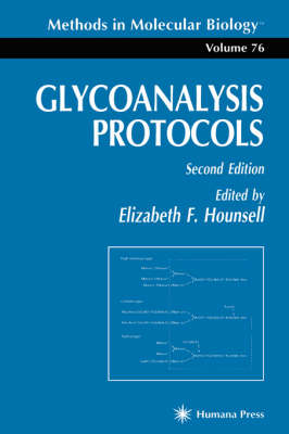 Glycoanalysis Protocols - Methods in Molecular Biology 76 (Hardback)