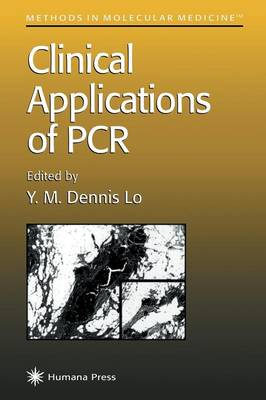 Clinical Applications of PCR - Methods in Molecular Medicine 16 (Paperback)