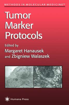Tumor Marker Protocols - Methods in Molecular Medicine 14 (Hardback)