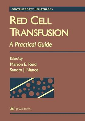 Red Cell Transfusion: A Practical Guide - Contemporary Hematology (Hardback)