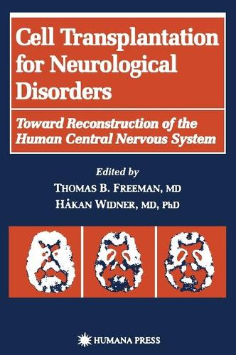 Cell Transplantation for Neurological Disorders: Toward Reconstruction of the Human Central Nervous System - Contemporary Neuroscience (Hardback)