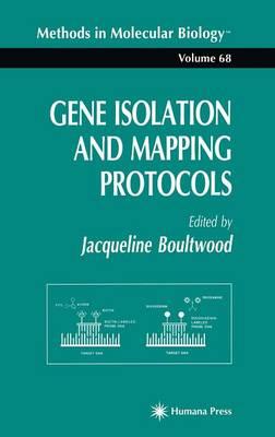 Gene Isolation and Mapping Protocols - Methods in Molecular Biology 68 (Hardback)