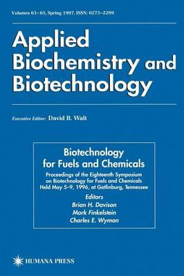 Biotechnology for Fuels and Chemicals: Proceedings of the Eighteenth Symposium on Biotechnology for Fuels and Chemicals Held May 5-9, 1996, at Gatlinburg, Tennessee - ABAB Symposium 63-65 (Hardback)