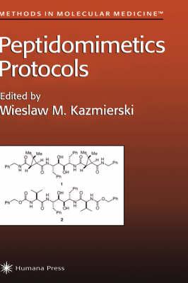 Peptidomimetics Protocols - Methods in Molecular Medicine 23 (Hardback)