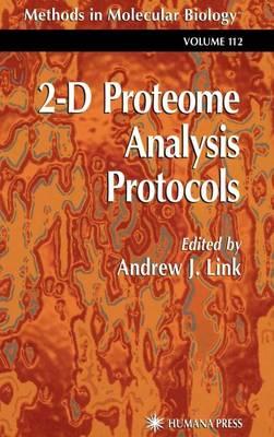 2-D Proteome Analysis Protocols - Methods in Molecular Biology 112 (Hardback)