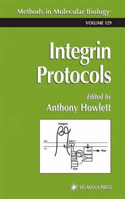 Integrin Protocols - Methods in Molecular Biology 129 (Hardback)